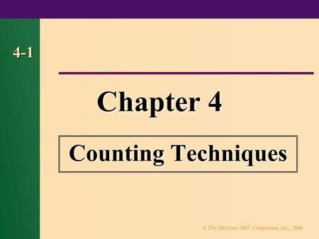 © The McGraw-Hill Companies, Inc., 2000 4-1 Chapter 4 Counting Techniques.