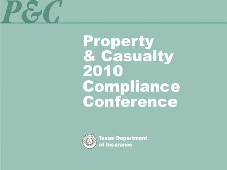 Property & Casualty 2008 Compliance Conference. TexasSure Vehicle Insurance Verification.