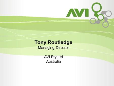 Tony Routledge Managing Director AVI Pty Ltd Australia.