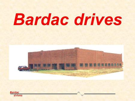 Bardac drives. Who is Bardac? Bardac is a supplier for Advanced AC/DC Drives, Motors, and Controls.