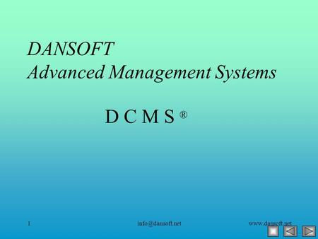 D C M S ® DANSOFT Advanced Management Systems.