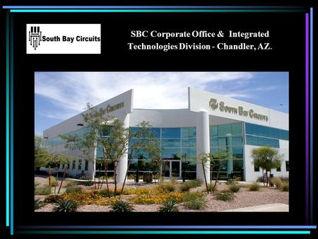 SBC Corporate Office & Integrated Technologies Division - Chandler, AZ.
