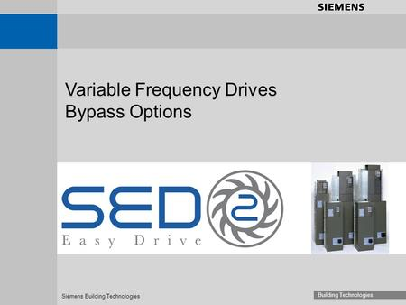 Siemens Building Technologies Building Technologies Variable Frequency Drives Bypass Options.