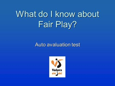 What <strong>do</strong> I know about Fair Play? Auto avaluation test.