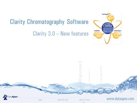 Page:Date: 26.2.2010Code: P021/30A1 Clarity Chromatography Software Clarity 3.0 – New features.