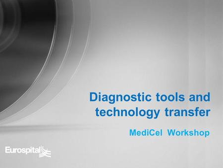MediCel Workshop Diagnostic tools and technology transfer.