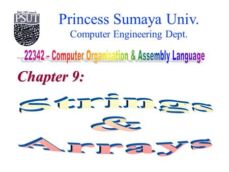 Princess Sumaya Univ. Computer Engineering Dept. Chapter 9: