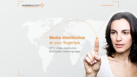 Media distribution at your fingertips IPTV Video distribution and digital media signage >>