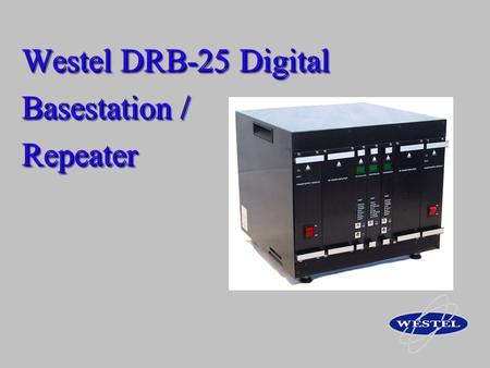 Westel DRB-25 Digital Basestation / Repeater