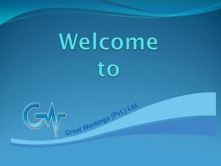 About Company Great Workings© Great Workings© newly established on October 2013. Great Workings® (PVT) LTD With the name of Great Workings® (PVT) LTD.