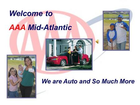 Welcome to AAA Mid-Atlantic We are Auto and So Much More.