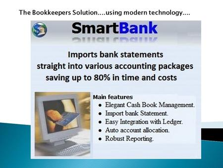 The Bookkeepers Solution....using modern technology....