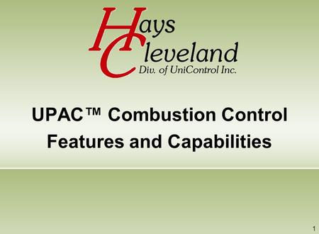 1 UPAC Combustion Control Features and Capabilities.