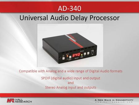 AD-340 Universal Audio Delay Processor Compatible with Analog and a wide range of Digital Audio formats SPDIF (digital audio) input and output and Stereo.