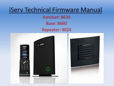 IServ Technical Firmware Manual Handset: 8630 Base: 8660 Repeater: 4024.