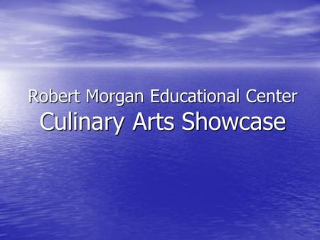 Robert Morgan Educational Center Culinary Arts Showcase