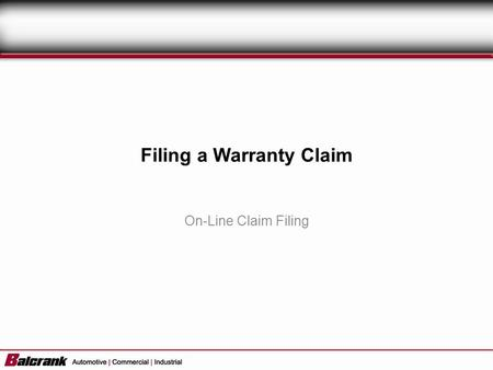 Filing a Warranty Claim On-Line Claim Filing. 1.Upon successful login, the screen to the right appears. 2.To start a new warranty claim or check the status.