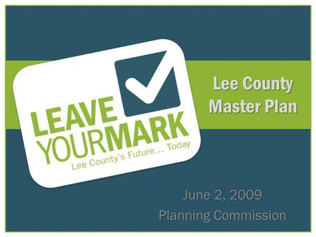 Lee County Master Plan June 2, 2009 Planning Commission.