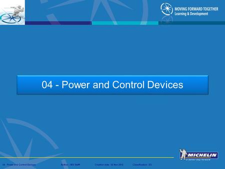 Presentation : IMS – Tech Managers ConferenceAuthor : IMS StaffCreation date : 08 March 2012Classification : D3Conservation :Page : # 04 - Power and Control.