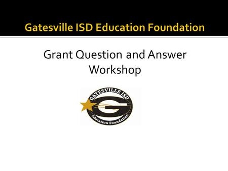 Grant Question and Answer Workshop. Innovative Teaching Grants are designed to encourage, facilitate, recognize and reward innovative and creative instructional.