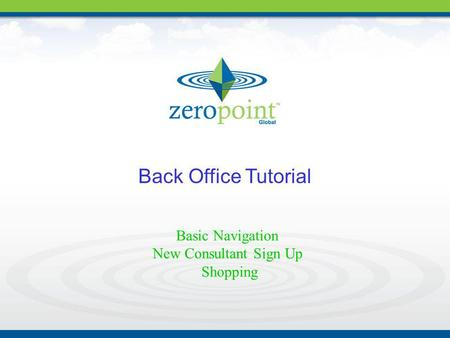 Back Office Tutorial Basic Navigation New Consultant Sign Up Shopping.
