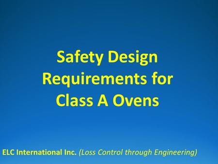 Safety Design Requirements for Class A Ovens ELC International Inc. (Loss Control through Engineering)