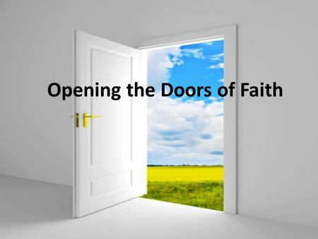 Opening the Doors of Faith. Now on that same day two of them were going to a village called Emmaus, about seven miles from Jerusalem, and talking with.