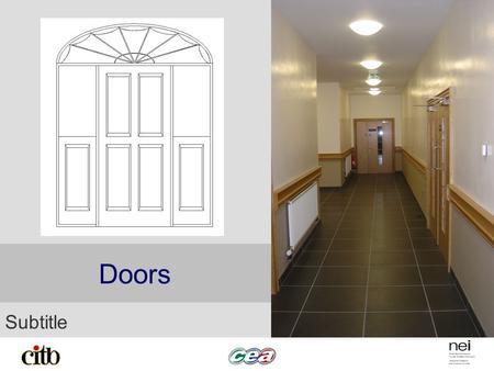 Doors Subtitle. Performance Requirements Weather Exclusion Security Fire Resistance Thermal and Sound Insulation Privacy Functional Durability.