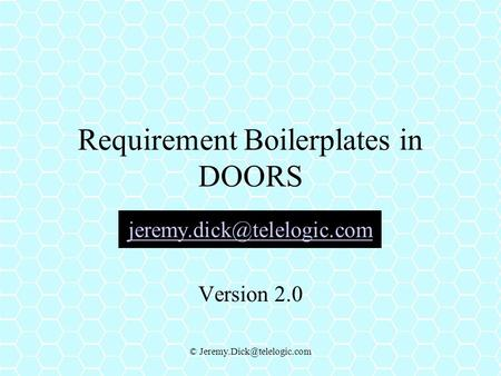 © Requirement Boilerplates in DOORS Version 2.0.