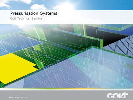 Pressurisation Systems Colt Technical Seminar. I J OHea. Colt Founder I J OHea OBE (1897 - 1984) 2009 Group Turnover £170 million Manufactures in the.