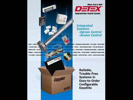 Integrated Systems -Egress Control -Access Control Reliable, Trouble-Free Systems in Easy-to-Order Configurable EasyKits.