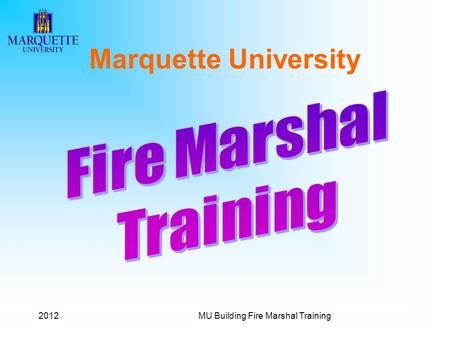 2012MU Building Fire Marshal Training Marquette University.