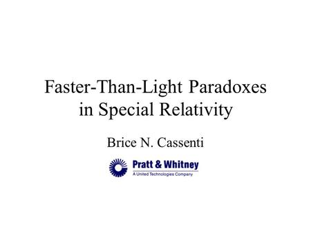 Faster-Than-Light Paradoxes in Special Relativity Brice N. Cassenti.