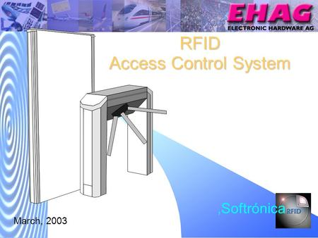 RFID Access Control System March, 2003 Softrónica.