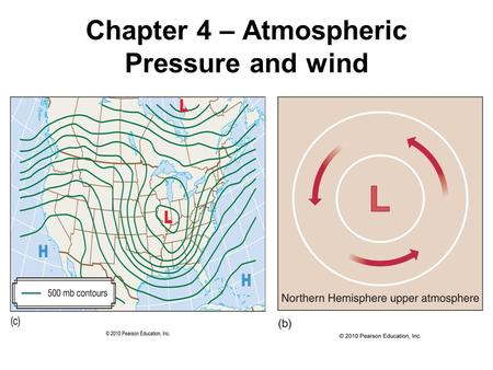 Chapter 4 – Atmospheric Pressure and wind. Recall: Pressure General Characteristics Pressure is defined as force per unit area.