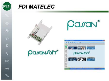 FDI MATELEC. Production Site located in Vendée Created in 1989 47 Employees Turnover 2007: 8.8 M euros Manufacturer Manufacturer 1.Access control system.