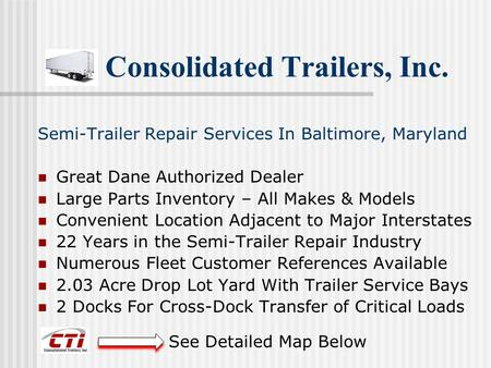 Consolidated Trailers, Inc. Semi-Trailer Repair Services In Baltimore, Maryland Great Dane Authorized Dealer Large Parts Inventory – All Makes & Models.