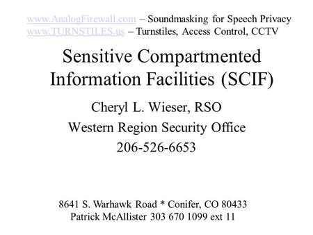 Sensitive Compartmented Information Facilities (SCIF)