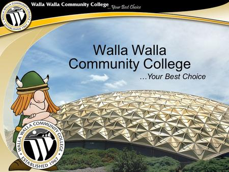 Walla Community College …Your Best Choice. Community Colleges in the U.S. 1173 Community Colleges 11.8 million students enrolled 43% of all post secondary.