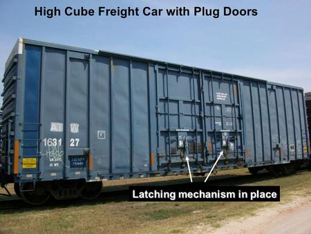 High Cube Freight Car with Plug Doors Latching mechanism in place.
