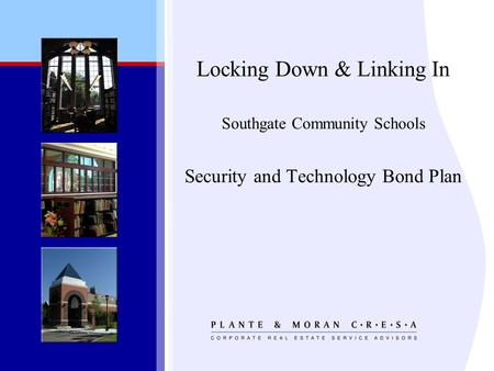 Locking Down & Linking In Southgate Community Schools Security and Technology Bond Plan.