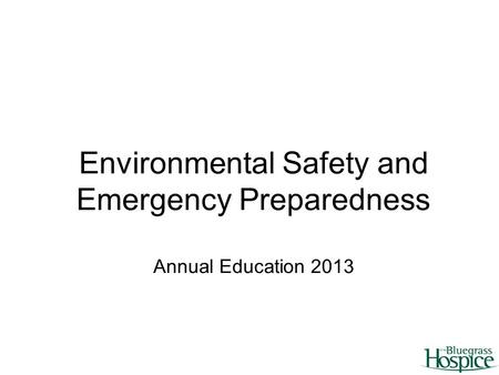 Environmental Safety and Emergency Preparedness Annual Education 2013.