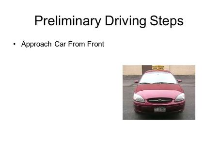 Preliminary Driving Steps Approach Car From Front.