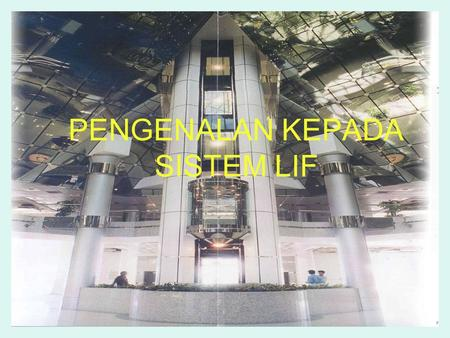 PENGENALAN KEPADA SISTEM LIF. Users Expectations on Vertical Transportation.
