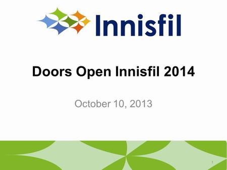 Doors Open Innisfil 2014 October 10, 2013 1. 2 What is Doors Open?