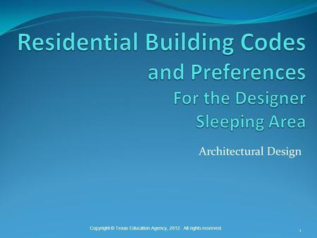 Residential Building Codes and Preferences For the Designer Sleeping Area Architectural Design.