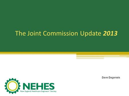 The Joint Commission Update 2013 Dave Dagenais. Ranking Results: 11 out of 21 in 2012 Top 20 RankStandard 2012 RFIs2011 RFIsSubject 2LS.02.01.2051%56%Means.