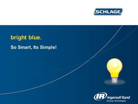 Bright blue. So Smart, Its Simple!. bright blue. 2 Its a web-based access control system thats easy to install, operate and afford. What is bright blue?