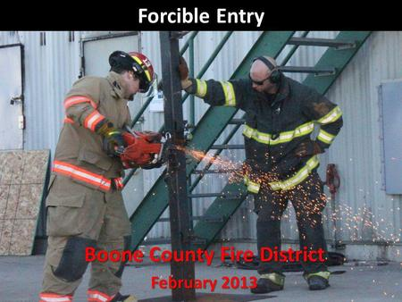 Forcible Entry Boone County Fire District February 2013.