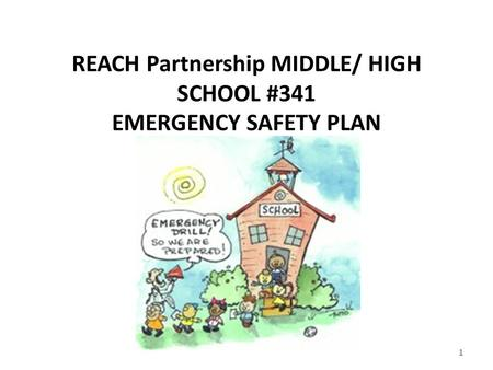 REACH Partnership MIDDLE/ HIGH SCHOOL #341 EMERGENCY SAFETY PLAN 1.